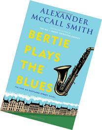 Bertie Plays the Blues: A 44 Scotland Street Novel