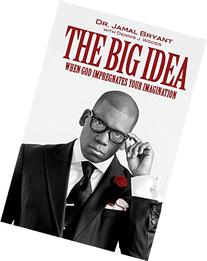 The Big Idea: When God Impregnates Your Imagination
