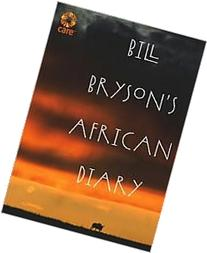 Bill Bryson's African Diary 1st  edition Text Only