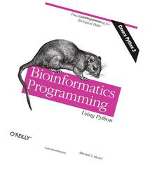 Bioinformatics Programming Using Python: Practical