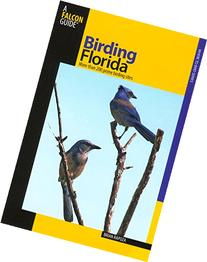 Birding Florida: Over 200 Prime Birding Sites At 54