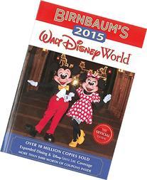 Birnbaum's 2015 Walt Disney World: The Official Guide