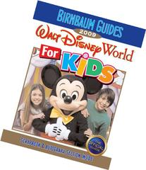 Birnbaum's Walt Disney World For Kids 2009