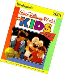 Birnbaum's 2001 Walt Disney World for Kids, by Kids