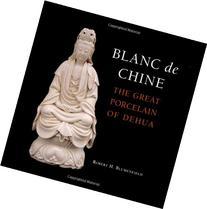 Blanc de Chine: The Great Porcelain of Dehua