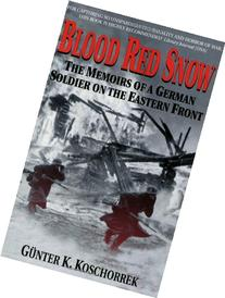 Blood Red Snow: The Memoirs of a German Soldier on the