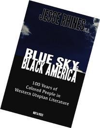 Blue Sky for Black America: African American Utopias in