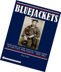 Bluejackets: Uniforms of the United States Navy in the Civil