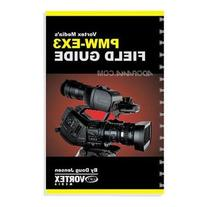 Vortex Media Book: 's Field Guide for The Sony PMW-EX3