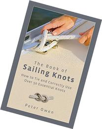 Book of Sailing Knots: How To Tie And Correctly Use Over 50