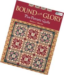 Bound for Glory: Five Patriotic Quilts