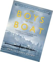 The Boys in the Boat : The True Story of an American Team's