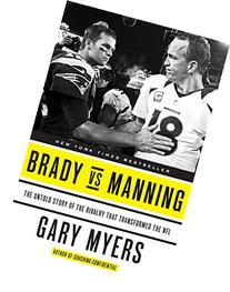 Brady vs Manning: The Untold Story of the Rivalry That