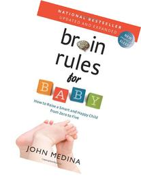 Brain Rules for Baby : How to Raise a Smart and Happy Child