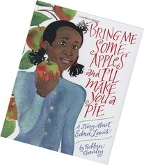 Bring Me Some Apples and I'll Make You a Pie: A Story About