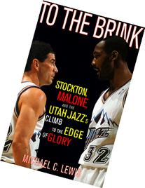 To The Brink: Stockton Malone And The Utah Jazzs Climb To