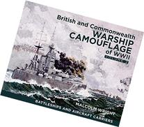 British and Commonwealth Warship Camouflage of WWII: Volume