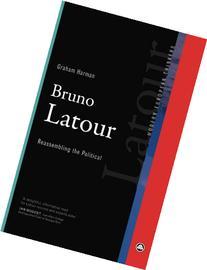 Bruno Latour: Reassembling the Political