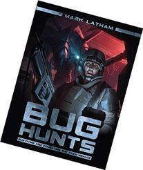 Bug Hunts: Surviving and Combating the Alien Menace