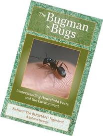 The Bugman on Bugs: Understanding Household Pests and the