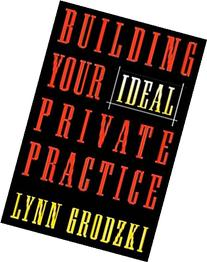 Building Your Ideal Private Practice: A Guide for Therapists