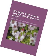 Bulgaria, by D. Zancof and M.D. Balabanow, Tr. by F.H