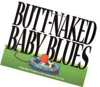 Butt Naked Baby Blues: A Baby Blues Treasury