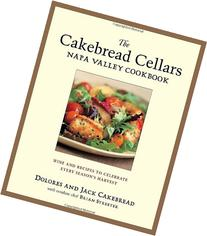 The Cakebread Cellars Napa Valley Cookbook: Wine and Recipes
