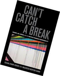 Can't Catch a Break: Gender, Jail, Drugs, and the Limits of
