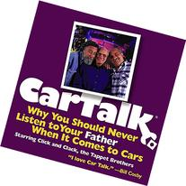 Car Talk: Why You Should Never Listen to Your Father When It