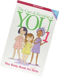 Care and Keeping of You 1: The Body Book for Younger Girls