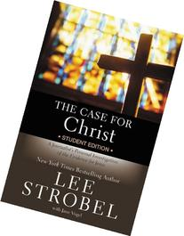 The Case for Christ Student Edition: A Journalist's Personal