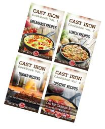 Cast Iron Cookbook: Volumes 1-4: Cast Iron Breakfast, Lunch