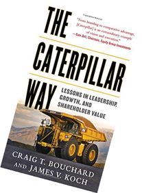 The Caterpillar Way: Lessons in Leadership, Growth, and