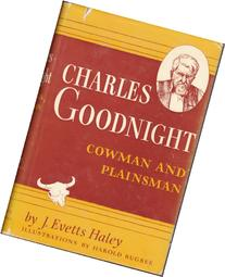 Charles Goodnight: Cowman and Plainsman