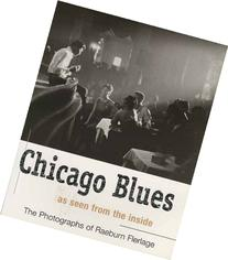 Chicago Blues as seen from the inside - The Photographs of