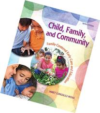Child, Family, and Community: Family-Centered Early Care and