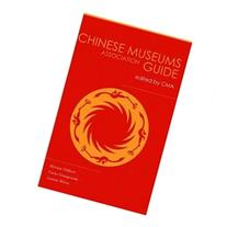 China Museums Association Guide: Edited by China Museums