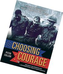 Choosing Courage: Inspiring Stories of What It Means to Be a