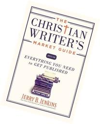 The Christian Writer's Market Guide 2015-2016: Everything