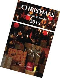 Christmas Weekly Planner 2015: 2 Year Calendar