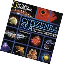 Citizens of the Sea: Wondrous Creatures From the Census of
