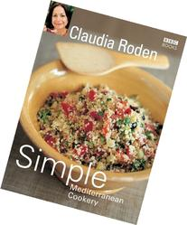 Claudia Roden's Simple Mediterranean Cookery