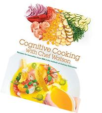 Cognitive Cooking with Chef Watson: Recipes for Innovation