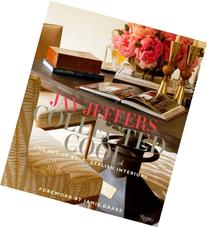 Jay Jeffers: Collected Cool: The Art of Bold, Stylish