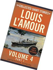 The Collected Short Stories of Louis L'Amour, Volume 4, Part