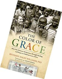 The Color of Grace: How One Woman's Brokenness Brought