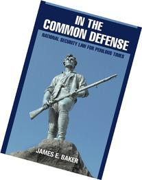 In the Common Defense: National Security Law for Perilous