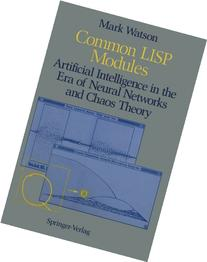 Common LISP Modules: Artificial Intelligence in the Era of