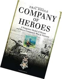 Company of Heroes: A Forgotten Medal of Honor and Bravo